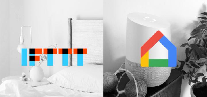 Étendez les possibilités de votre Google home avec IFTTT - Devotics